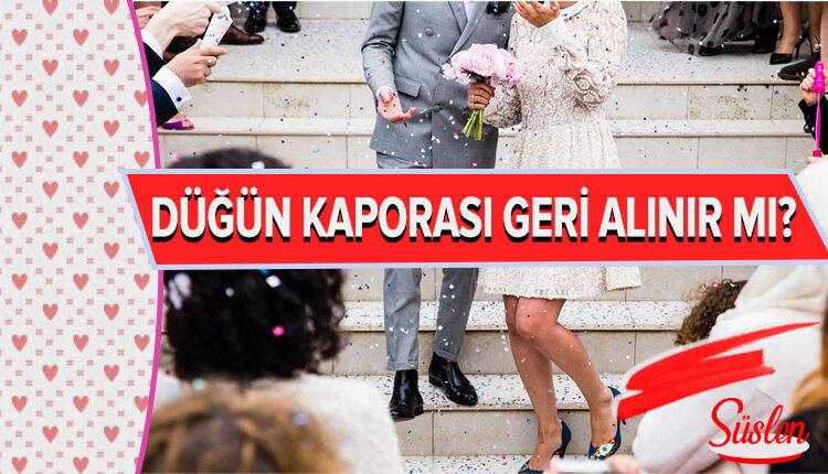 Düğün İçin Verilen Kapora Geri Alınabilir mi