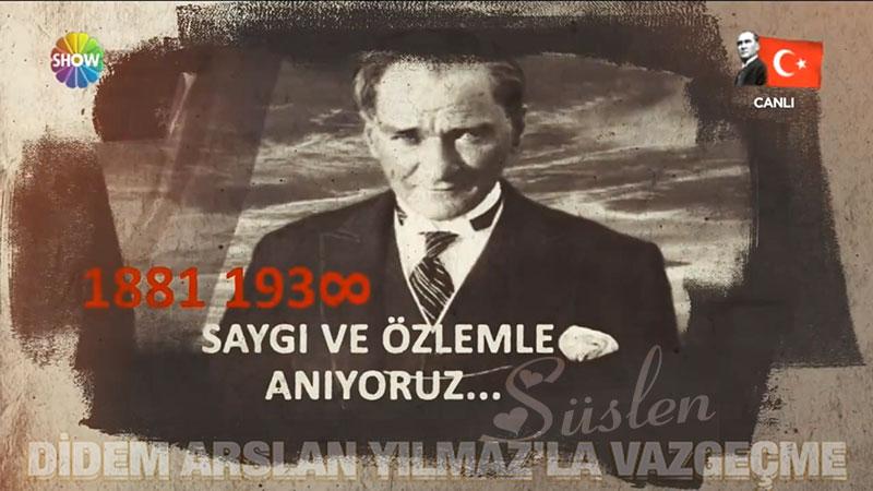 Didem Arslan Yılmaz'la Vazgeçme 10 Kasım 2020 Atatürk ü Anma