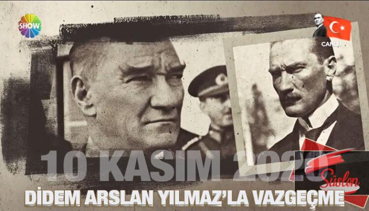 Didem Arslan Yılmaz'la Vazgeçme 10 Kasım